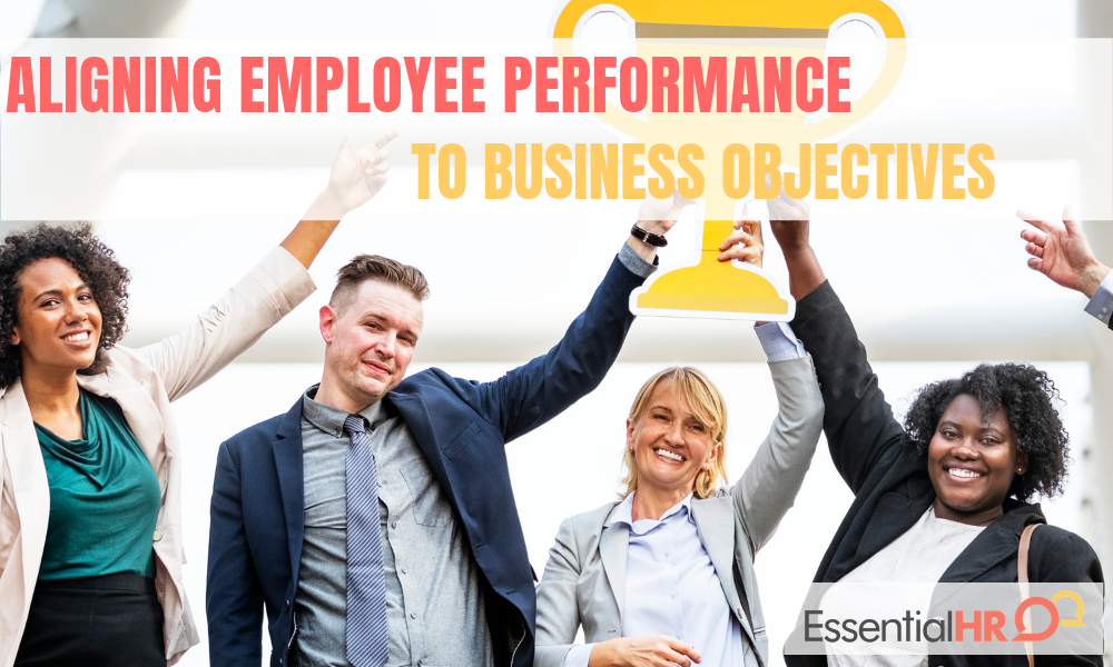 5 Essential Tips To Aligning Employee Performance to Business Objectives